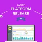 Platform Release 34 Now Live!